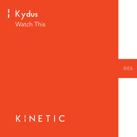 Kydus - Watch This