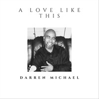 Darren Michael - A Love Like This