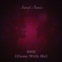 Sweet Annie - One (Come with Me)