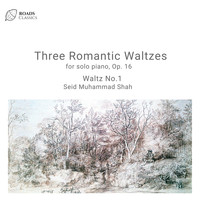 Seid Muhammad Shah - Waltz No. 1: Three Romantic Waltzes for Solo Piano, Op. 16