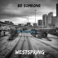 Westspring - Be Someone