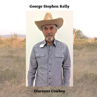 George Stephen Kelly - Discount Cowboy (Explicit)