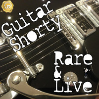 Guitar Shorty - Rare and Live