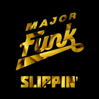 Major Funk - Slippin'