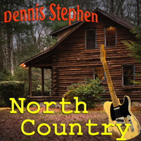 Dennis Stephen - North Country