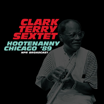 Clark Terry - Hootenanny (Live Chicago '89)
