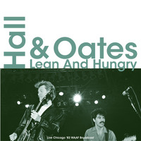 Daryl Hall & John Oates - Lean And Hungry (Live Chicago '83)