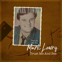Mark Lowry - Trust Me and See