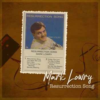 Mark Lowry - Resurrection Song