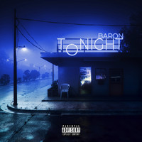 Baron - Tonight (Explicit)