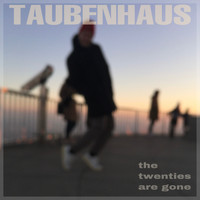 TAUBENHAUS - The Twenties Are Gone