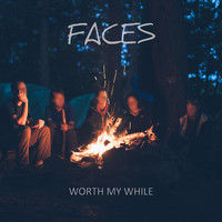 Faces - Worth My While