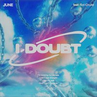 June - I Doubt (feat. Sol ChYld)