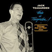 Jack Teagarden - This Is Teagarden! + Chicago and All That Jazz!