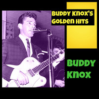 Buddy Knox - Buddy Knox's Golden Hits