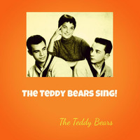 The Teddy Bears - The Teddy Bears Sing!