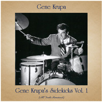 Gene Krupa - Gene Krupa's Sidekicks Vol. 1 (All Tracks Remastered)