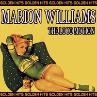Marion Williams - The Loco Motion (Golden Hits)