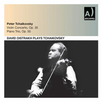 David Oistrakh - Tchaikovsky: Violin Concerto in D Major, Op. 35, TH 59 & Piano Trio in A Minor, Op. 50, TH 117 (Live)