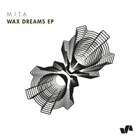 M.I.T.A. - Wax Dreams EP
