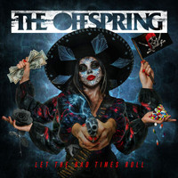 The Offspring - Let The Bad Times Roll (Explicit)