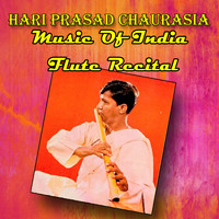 Hariprasad Chaurasia - Music of India Flute Recital