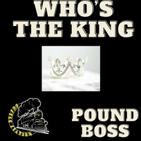 Pound Boss / - Who's the King of Your Kingdom?