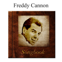 Freddy Cannon - The Freddy Cannon Songbook