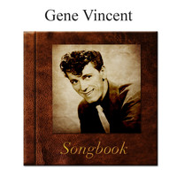 Gene Vincent - The Gene Vincent Songbook