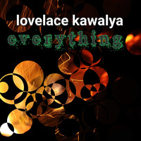 lovelace kawalya / - Everything