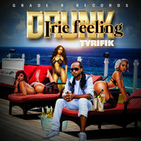 Grade 8 Records, Tyrifik / - Drunk (Irie Feeling)