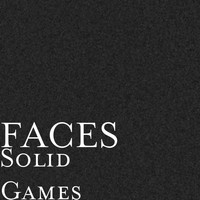 Faces - Solid Games