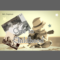 Kitt Chapman - Ode to Childhood