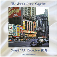 The Jonah Jones Quartet - Swingin' On Broadway (EP) (All Tracks Remastered)