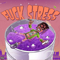 WES - Fuck Stress (Explicit)