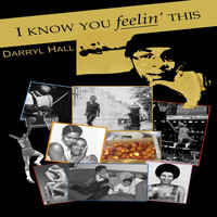 Darryl Hall - I Know You Feelin' This