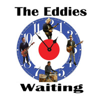 The Eddies - Waiting