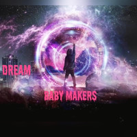 Dream - Baby Makers (Explicit)