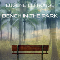 Eugene Lefrogue - Bench in the park