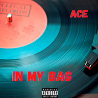 Ace - In My Bag (Explicit)