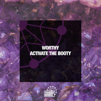 Worthy - Activate The Booty
