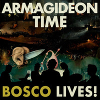 Bosco - Armagideon Time