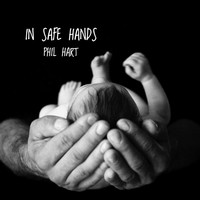 Phil Hart - In Safe Hands