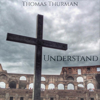 Thomas Thurman - Understand (Explicit)