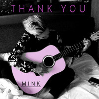 Mink - Thank You