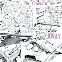 The Automatic Sun - Away
