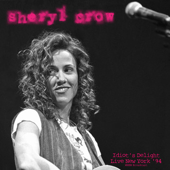 Sheryl Crow - Idiot's Delight (Live New York '94)
