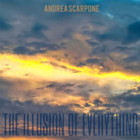 Andrea Scarpone - The Illusion of Everything
