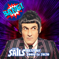 The Sails - Bang!: The Sails Best of 2006 to 2020