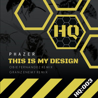 Phazer - This Is My Design
